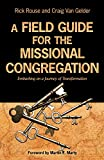 A Field Guide for the Missional Congregation, Rick Rouse and Craig Van Gelder, 080668044X