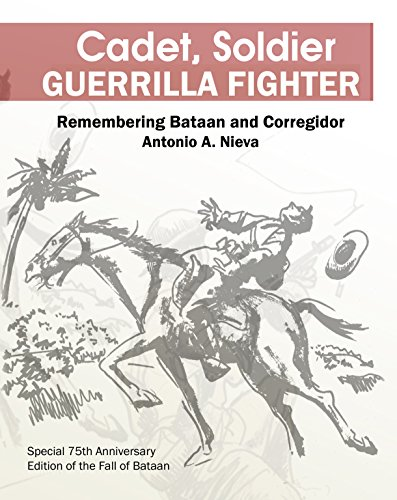Cadet, Soldier, Guerrilla Fighter: Remembering Bataan and Corregidor