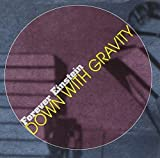 Down With Gravity by Forever Einstein (2000-06-19)