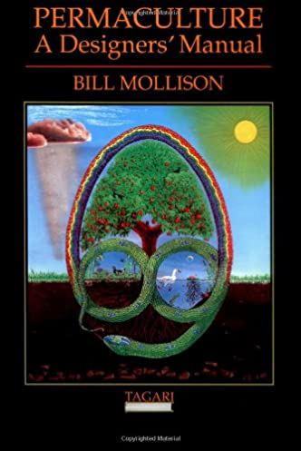 permaculture a designers manual bill mollison 8601406183025 rh amazon com bill mollison permaculture a designers manual pdf download permaculture a designers manual by bill mollison tagari publications 1988
