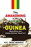 The Awakening of the Republic of Guinea: West Africa and Alaska Airlines' Hand in it