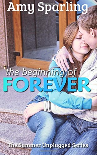 The Beginning of Forever (Summer Unplugged) (Volume 5) PDF ePub fb2 book