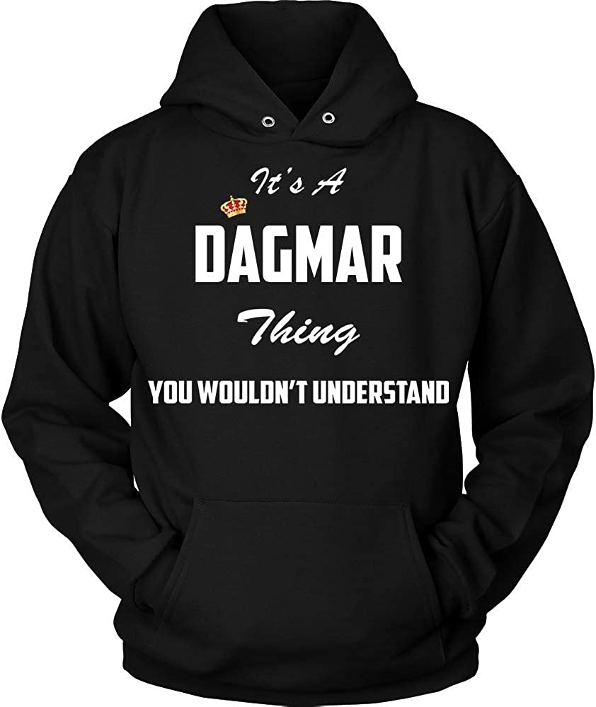 baken It\'s A Dagmar Thing, You Wouldn\'t Understand Hoodie Shirt Black