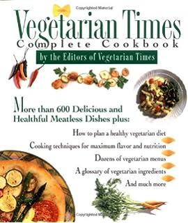 Vegetarian Times Complete Cookbook (Second Edition): Vegetarian ...