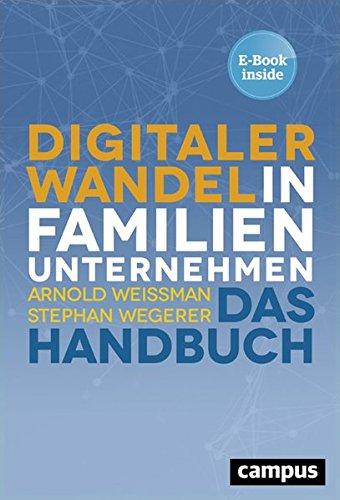 Digitaler Wandel in Familienunternehmen: Das Handbuch, plus E-Book inside (ePub, mobi oder pdf)