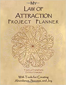 Book My Law of Attraction Project Planner: With Tools for Creating Abundance, Success, and Joy