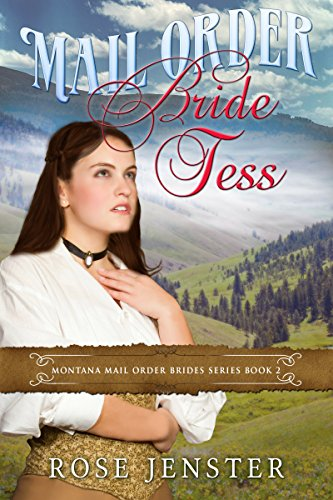 (Mail Order Bride Tess: A Sweet Western Historical Romance (Montana Mail Order Brides Series Book)