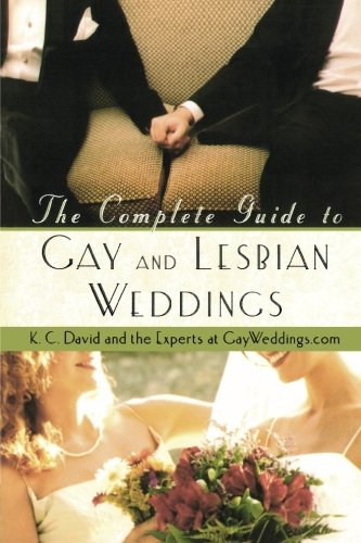 The Complete Guide to Gay and Lesbian Weddings