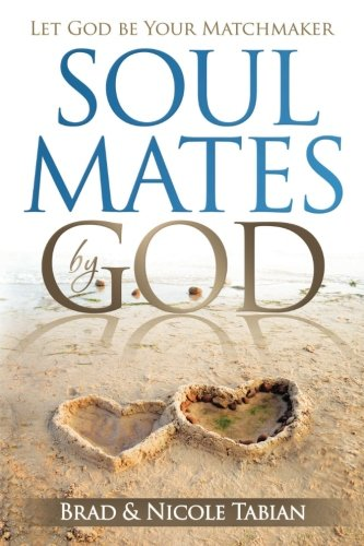 Soul Mates by God: Let God Be Your Matchmaker ()