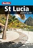 Berlitz: St Lucia Pocket Guide (Berlitz Pocket Guides)