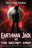 Earthman Jack vs. The Secret Army (Earthman Jack Space Saga Book 2)