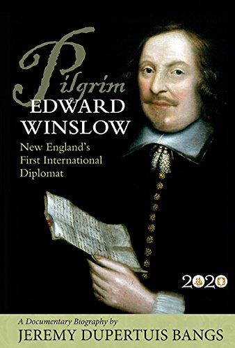 Download Pilgrim Edward Winslow: New England's First International Diplomat — A Documentary Biography pdf epub