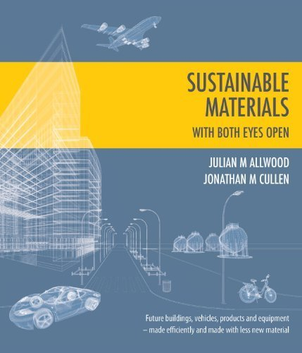 Sustainable Materials - With Both Eyes Open (Without the Hot Air) by  Allwood, Julian M., Cullen, Jonathan M. (April 1, 2012) Paperback:  Amazon.com: Books