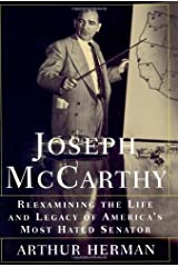 Joseph McCarthy: Reexamining the Life and Legacy of America's Most Hated Senator Hardcover
