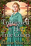 Intrigued by Her True Colors: A Historical Western