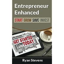 Entrepreneur Enhanced - Start.Grow.Save.Invest (Millionaire Mindset Tools Book 2)