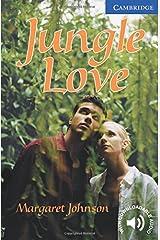 Jungle Love Level 5 (Cambridge English Readers) Paperback