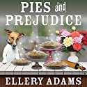 Pies and Prejudice: Charmed Pie Shoppe Mystery Series #1 Audiobook by Ellery Adams Narrated by C. S. E Cooney