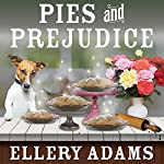 Pies and Prejudice: Charmed Pie Shoppe Mystery Series #1 | Ellery Adams