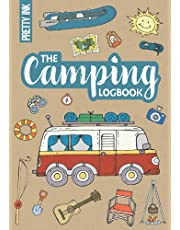 The Camping Logbook: Journal and Guide for your Travels with a RV or Campervan, A5, to Record your Adventures, incl. Packing Lists and Practical Tips