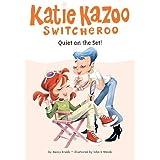 Quiet on the Set! (Katie Kazoo, Switcheroo No.10)