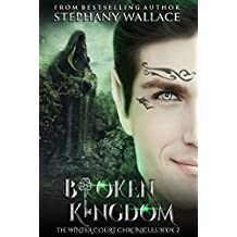 Broken Kingdom (The Winter Court Chronicles Book 2)