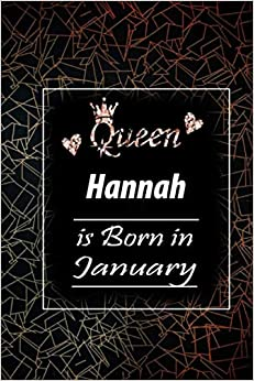 Queen Hannah is Born in January: Lovely Personalized Name Journal, '6x9' in Lined College Rulled Notebook saying Gift