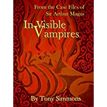 Invisible Vampires: From the Case Files of Sir Arthur Magus (The Caliban Cycle)
