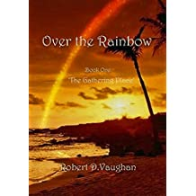 Over the Rainbow - Book One - 'The Gathering Place'