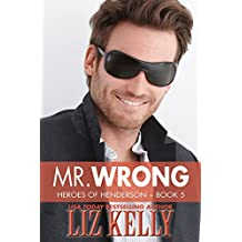 Mr. Wrong: Heroes of Henderson (Heroes of Henderson 5)