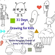 31 Days of Drawing FOR KIDS: Fun and whimsical ways to draw and tell creative stories