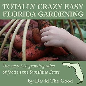 Totally Crazy Easy Florida Gardening Audiobook