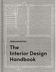 Interior Design Handbook, The: Furnish, Decorate, and Style Your Space