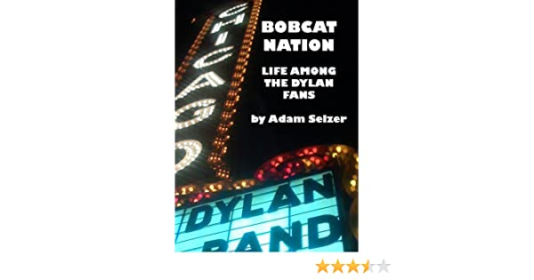 Bobcat Nation: Life Among the Dylan Fans