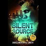 Silent Source | James Marshall Smith