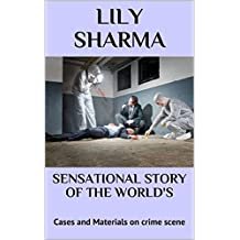 Sensational Story of the World's: Cases and Materials on crime scene