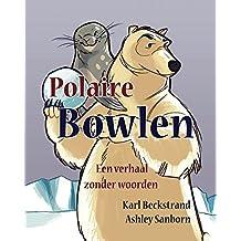 Polaire Bowlen: Een verhaal zonder woorden (Stories Without Words Book 1) (Dutch Edition)