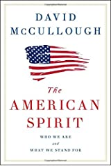 The American Spirit: Who We Are and What We Stand For Hardcover