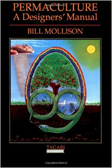 Permaculture: A Designers' Manual: Bill Mollison ...