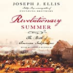 Revolutionary Summer: The Birth of American Independence | Joseph J. Ellis