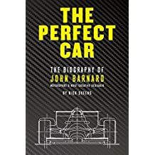 The Perfect Car: The Biography of John Barnard – Motorsport's Most Creative Designer