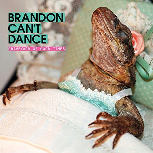 Brandon Cant Dance - Graveyard Of Good Times - CD - FLAC - 2017 - NBFLAC Download