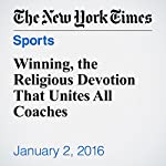 Winning, the Religious Devotion That Unites All Coaches | William C. Rhoden
