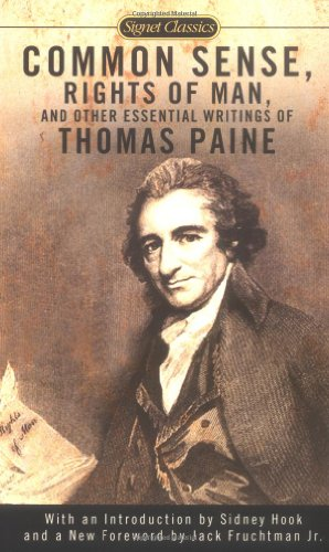 Common Sense, The Rights of Man and Other Essential Writings of Thomas Paine (Signet Classics) (American Classic Jr Writing)