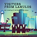 Visitors From Lanulos: My Contact With Indrid Cold Audiobook by Woodrow Derenberger Narrated by John N Gully