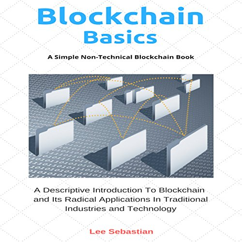 Blockchain Basics: A Simple Non-Technical Blockchain Book