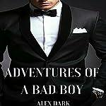 Adventures of a Bad Boy | Alex Dark
