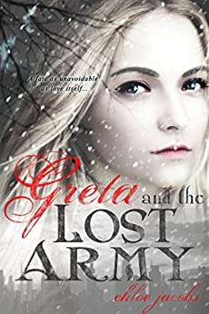 Greta and the Lost Army (Mylena Chronicles) by [Jacobs, Chloe]