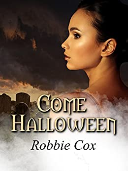 Come Halloween: A Paranormal Love Story (Halloween Seduction Book 1) by [Cox, Robbie]