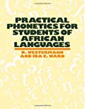 Practical Phonetics for Students of African Languages, Westermann, D. and Ward, Ida C., 0710302959